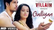 Ek Villain - Galliyan Movie Song ᴴᴰ FULL Video Song HD With Lyrics